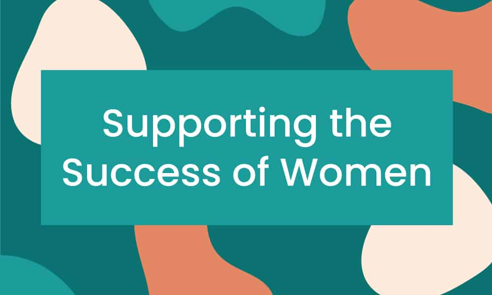 Supporting the Success of Women.